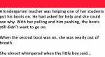 Teacher gets frustrated while helping a student with his boots. His reply? HILARIOUS!